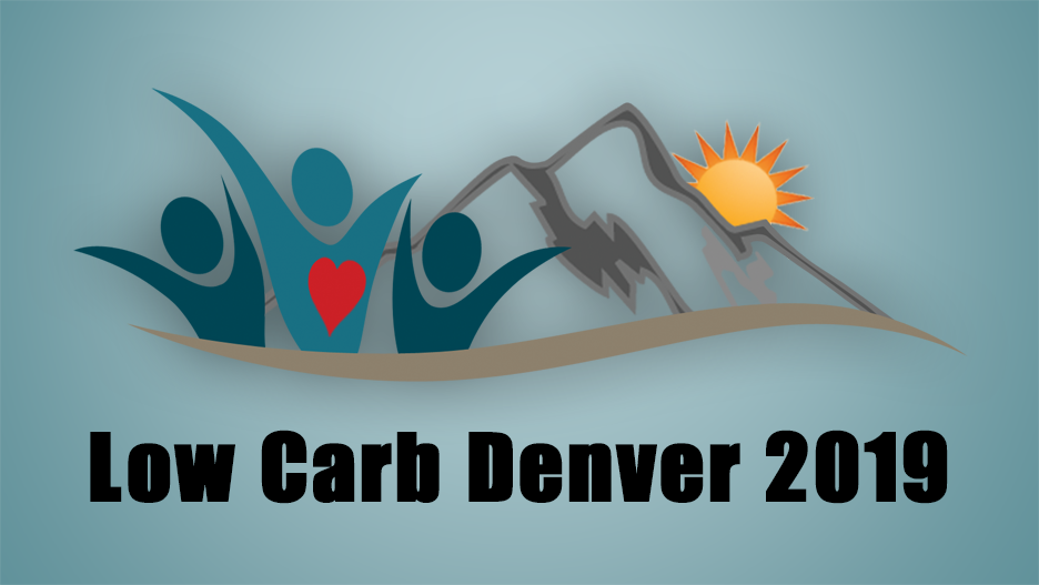 Low Carb Conferences - Low Carb Denver 2019