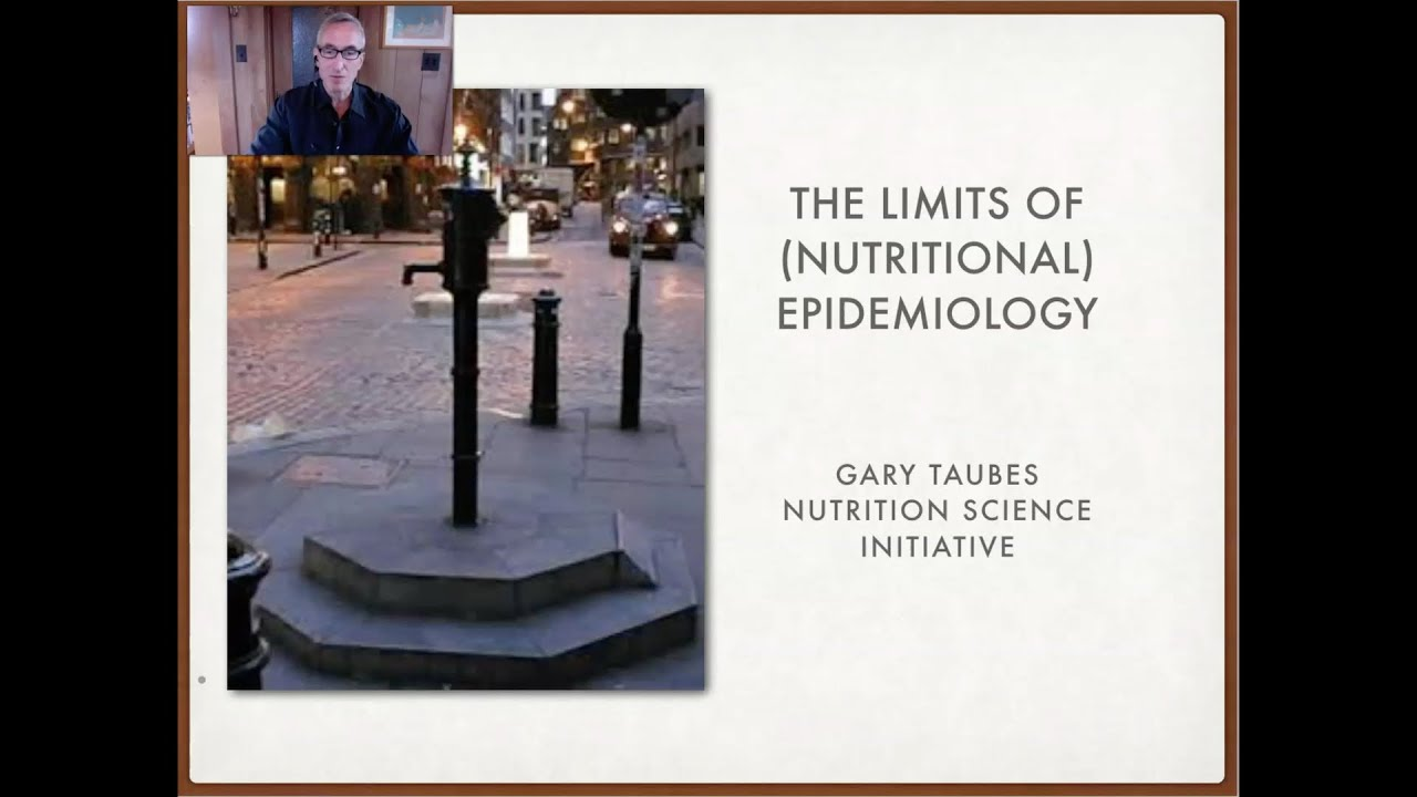 Gary Taubes - The Limits of (Nutritional) Epidemiology