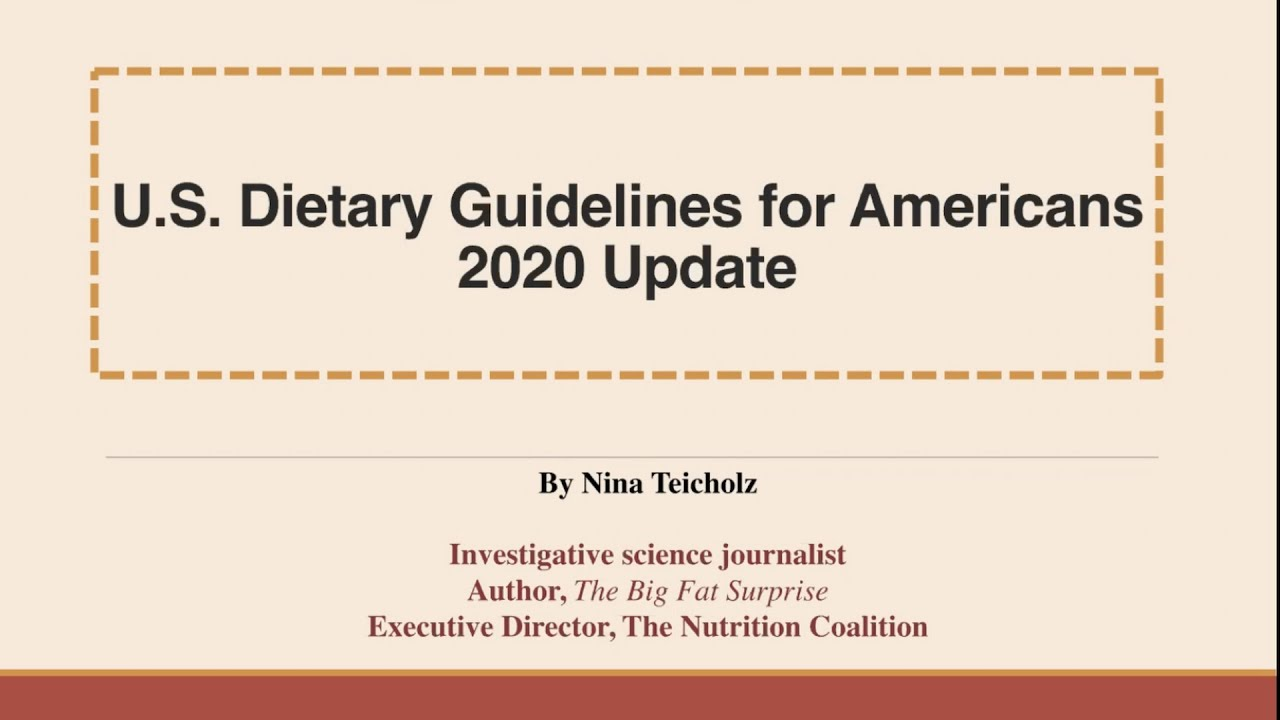 Nina Teicholz - U.S. Dietary Guidelines for Americans 2020 Update